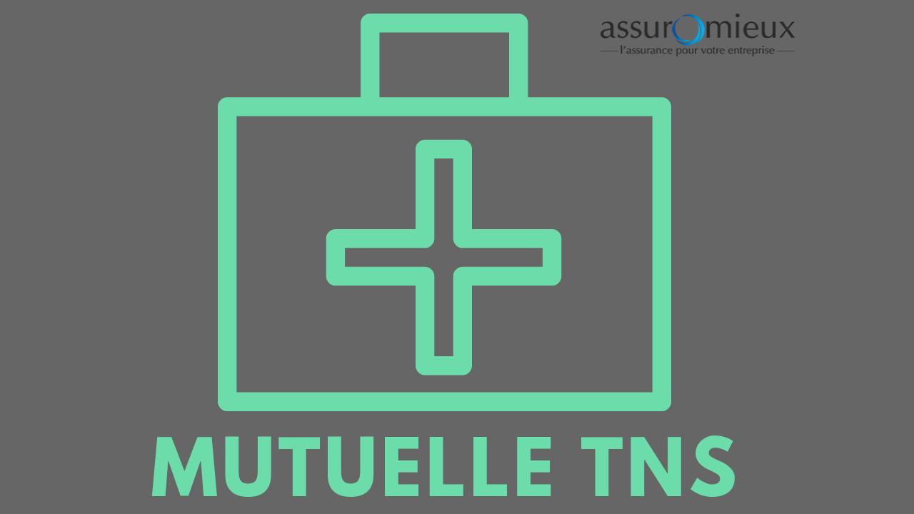 Comment choisir sa mutuelle santé TNS
