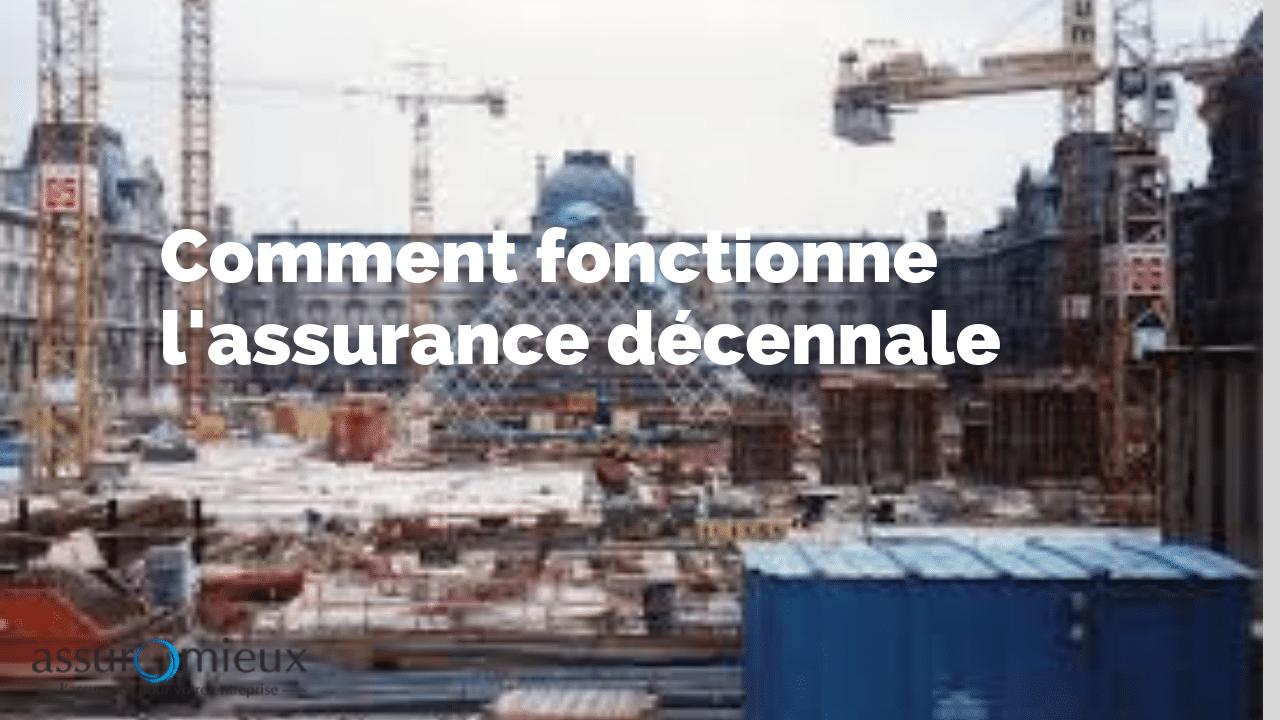 Comment fonctionne  la décennale en assurance construction?