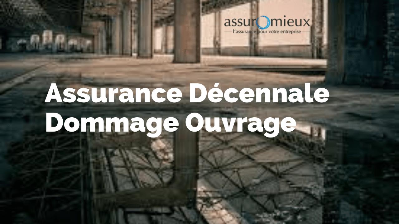 Assurance décennale et assurance dommage ouvrage