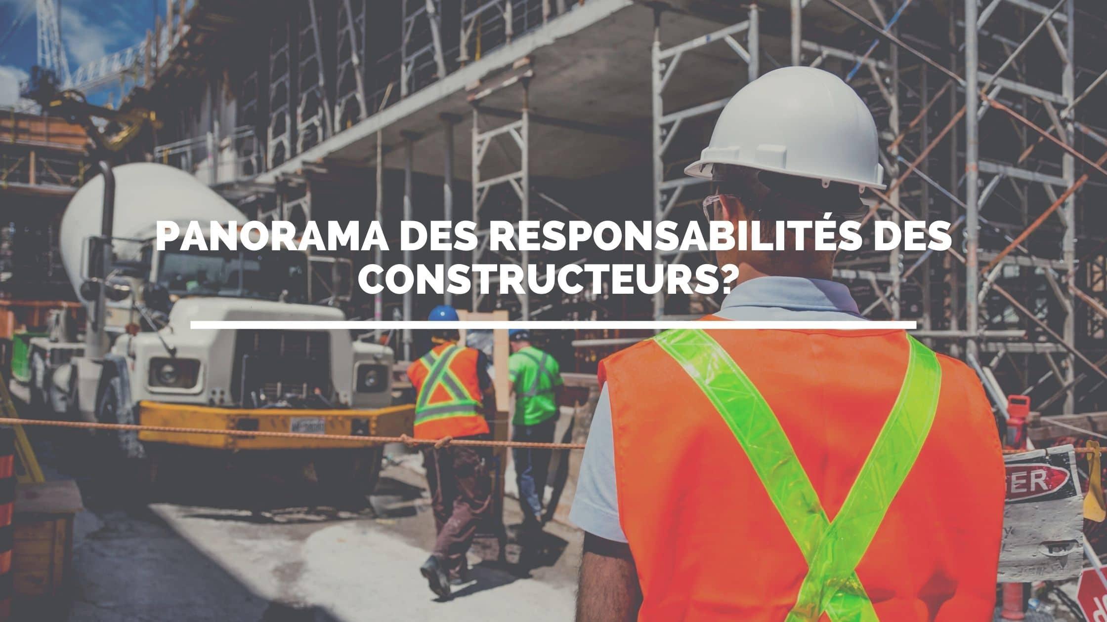 Assurance construction : panorama des responsabilités du constructeur